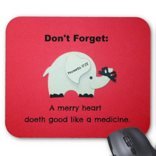 a_merry_heart_doeth_good_like_a_medicine_mousepad-r6dc088004a5547e787ac5d6b20e67da7_x74vi_8byvr_512